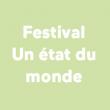 ACHAT DE LA CARTE FORUM FESTIVAL UN ETAT DU MONDE 2018 à Paris  @ Forum des Images - Billets & Places