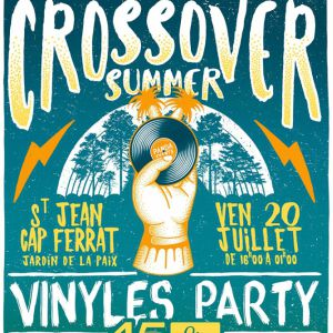 CROSSOVER SUMMER - VINYL PARTY - ST JEAN CAP FERRAT @ Jardin de la Paix - SAINT JEAN CAP FERRAT