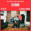 Concert DUMB à PARIS @ La Boule Noire - Billets & Places