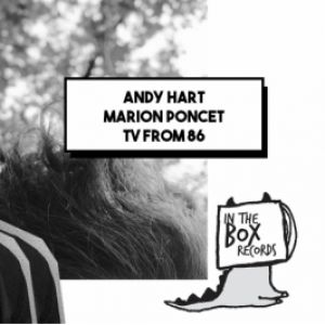 In the Box : Andy Hart, Marion Poncet, TVfrom86 @ Badaboum - PARIS