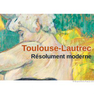 Exposition Toulouse-Lautrec, Résolument Moderne - Grand-Palais