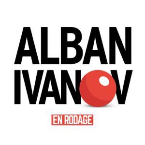 Alban Ivanov - Rodage