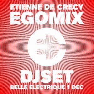 Etienne de Crécy EGOMIX dj set @ La Belle Electrique - GRENOBLE