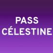 PASS CÉLESTINE 3 SPECTACLES à LYON - Billets & Places
