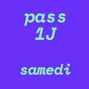 Pass 1 Jour . Samedi 15 Juin