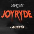Soirée Composite w/ JOYRYDE + Guests