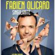 "Spectacle FABIEN OLICARD ""Singularité"""