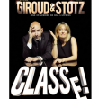 "Spectacle Giroud & Stotz : ""Classe"""