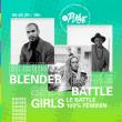 Spectacle Blender Girls Battle #1 à PARIS @ La Place - Billets & Places