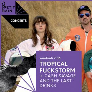 Tropical Fuck Storm + Cash Savage And The Last Drinks