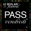 FESTIVAL LE BON AIR # VENDREDI
