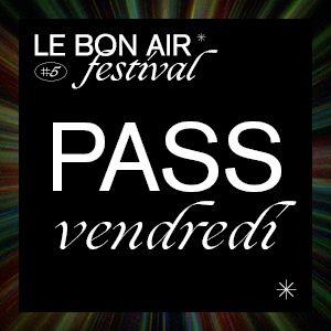 Festival Le Bon Air # Vendredi