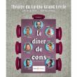 Théâtre LE DINER DE CONS à AIX LES BAINS @ THEATRE DU CASINO NN - Billets & Places