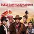 Théâtre Duels à davidéjonatown