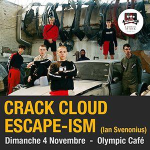 Crack Cloud + Escape-ism @ L'OLYMPIC CAFE - PARIS