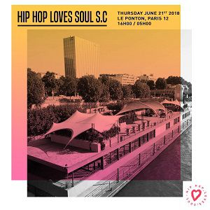 HIP HOP LOVE SOUL X FÊTE DE LA MUSIQUE @ Le Ponton - PARIS