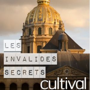 Visite Invalides secrets à PARIS @ CULTIVAL - Billets & Places