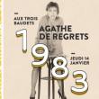 Concert 1983 ( + AGATHE REGRETS) à Paris @ Les Trois Baudets - Billets & Places