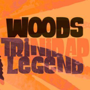 Woods Trinidad Legend + Dj Ness