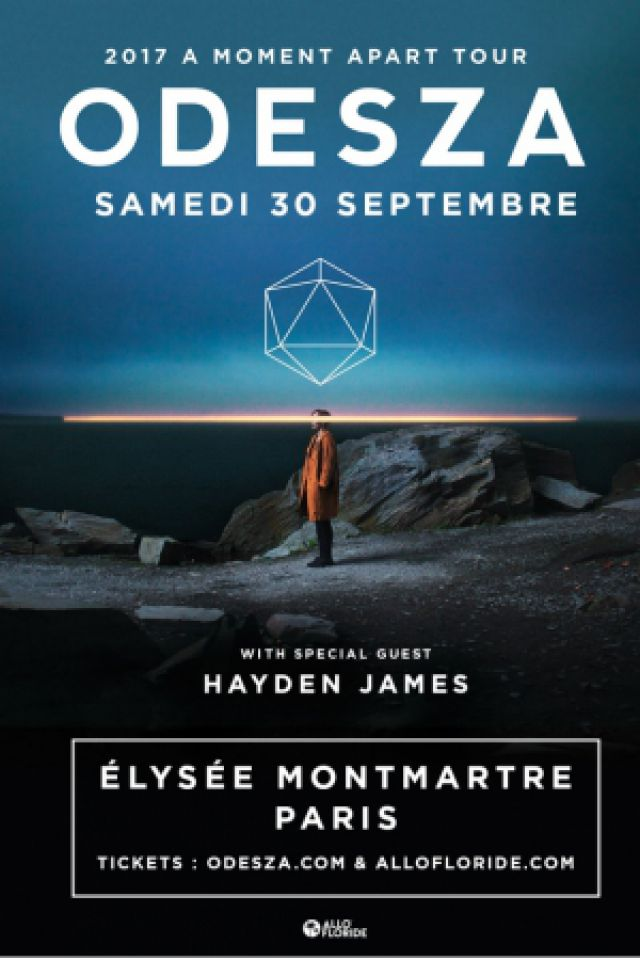 ODESZA (with special guest Hayden James) @ ELYSEE MONTMARTRE - PARIS