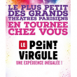 Spectacle LE POINT VIRGULE EN TOURNEE