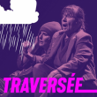 TRAVERSEE (TH DU PILIER)