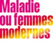Théâtre MALADIE OU FEMMES MODERNES