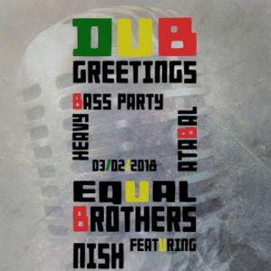 DUB GREETINGS: NISH WADADA & PAUL FOX meets EQUAL BROTHERS @ Atabal - BIARRITZ