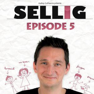 "Sellig ""Episode 5"""