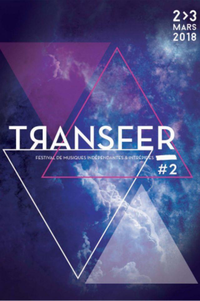 FESTIVAL TRANSFER #2 - JOUR 1 (19h>2h) @ TRANSBORDEUR - Villeurbanne