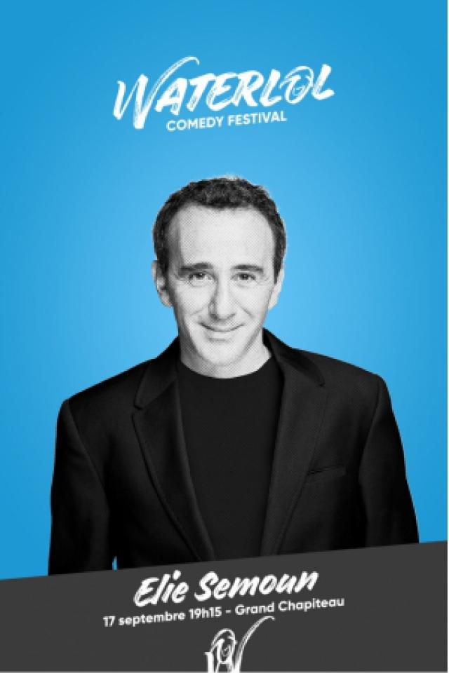 Waterlol Comedy Festival : Elie Semoun  @ Chapiteau - Waterloo