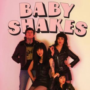 Baby Shakes + Les Lullies