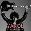 Concert YAROL + THE TWIN SOULS