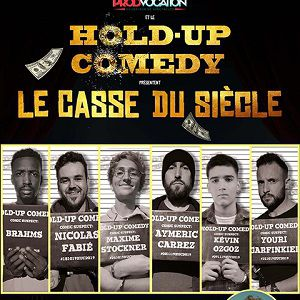 « Le Casse Du Siècle » La Finale Du Hold-Up Comedy