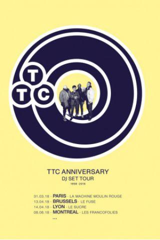 Concert TTC ANNIVERSARY DJ SETS à Paris @ La Machine du Moulin Rouge - Billets & Places