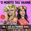 'O MORITO TA'U VAHINE DU 22 & 23 OCTOBRE
