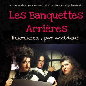 Heureuses... Par Accident - Les Banquettes Arrières