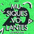 FESTIVAL MUSIQUES VOLANTES #20 - JOUR 2 à METZ @ Les Trinitaires  - Billets & Places
