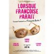 Théâtre LORSQUE FRANCOISE PARAIT à SAVIGNY SUR ORGE @ Salle des Fêtes - Billets & Places