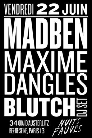 Soirée Madben, Maxime Dangles, Blutch (dj set) à PARIS @ Nuits Fauves - Billets & Places