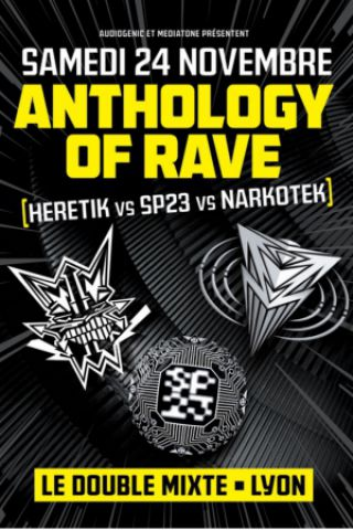 Billets ANTHOLOGY OF RAVE - Heretik vs Sp23 vs Narkotek - DOUBLE MIXTE
