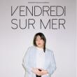 Concert VENDREDI SUR MER  à Nancy @ L'AUTRE CANAL - Billets & Places