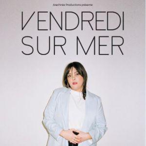 VENDREDI SUR MER  @ L'AUTRE CANAL - Nancy