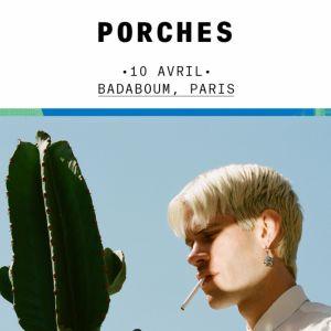 PORCHES @ Badaboum - PARIS