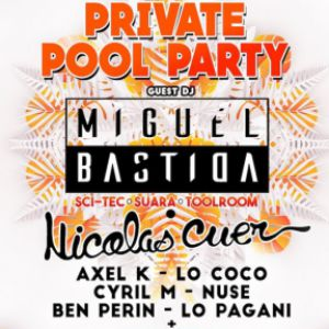 Private POOL PARTY - W/ MIGUEL BASTIDA @  MK2 KLUB  - NIMES