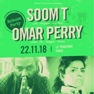 SOOM T + OMAR PERRY (Release Party) @ Le Trabendo - Paris
