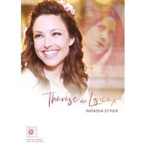 """Natasha St-Pier """" Thérèse De Lisieux """""""
