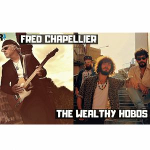 Fred Chapellier + The Wealthy Hobos