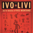 Théâtre IVO LIVI OU LE DESTIN D'YVES MONTAND à LE PLESSIS MACÉ @ A- CHATEAU DU PLESSIS MACE - FA 14 - Billets & Places