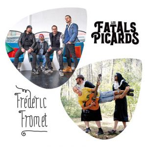 Les Fatals Picards + Frederic Fromet